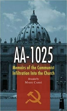Aa-1025: The Memoirs of a Communist's infiltration in to the Church