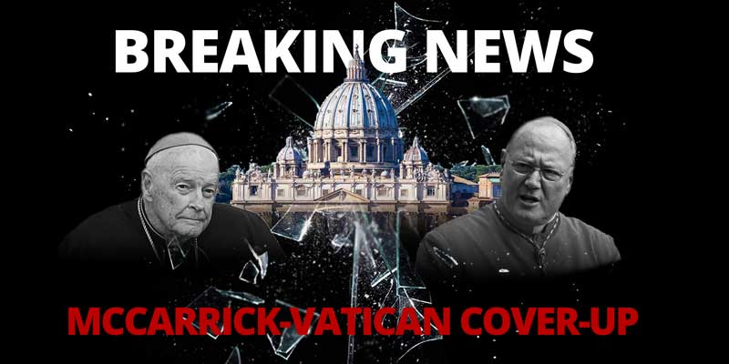 Is the Vatican Trying to Whitewash McCarrick Investigation?