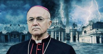 Archbishop Viganò Sees Evidence 'End Times Are Now Approaching Before Our Eyes'